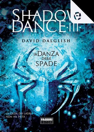 La danza delle spade by David Dalglish