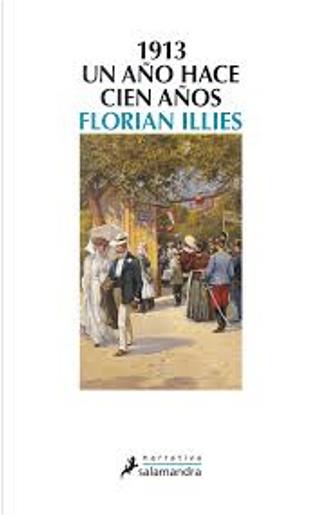 1913, un año hace cien años by Florian Illies