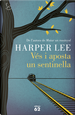 Vés i aposta un sentinella by Harper Lee