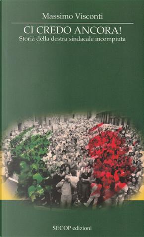 Ci credo ancora! by Massimo Visconti