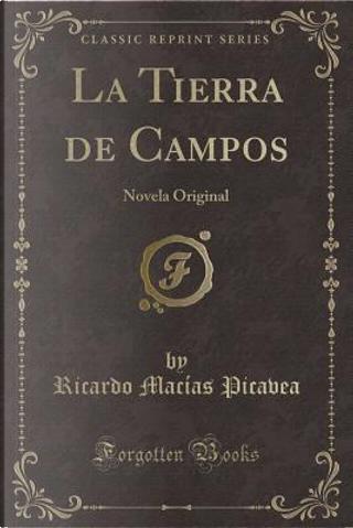 La Tierra de Campos by Ricardo Macías Picavea