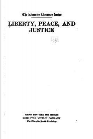 Liberty, Peace, and Justice by Houghton Mifflin company