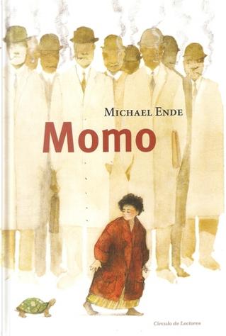Momo o La curiosa historia de los ladrones de tiempo y de la niña que devolvió a los hombres el tiempo robado by Michael Ende