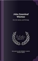 John Greenleaf Whittier by William Sloane Kennedy