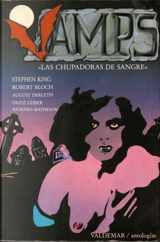 Vamps by August Derleth, Fritz Leiber, Robert Bloch, Stephen King, Tanith Lee
