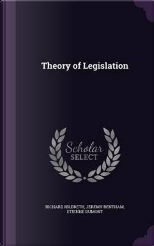 Theory of Legislation by Professor Richard Hildreth