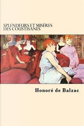 Splendeurs Et Miseres Des Coustisanes by Honore de Balzac