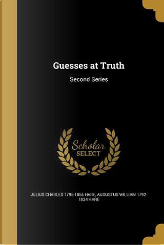 GUESSES AT TRUTH by Julius Charles 1795-1855 Hare