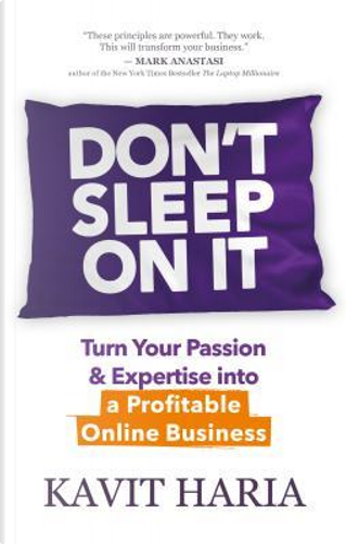 Don't Sleep on It by Kavit Haria