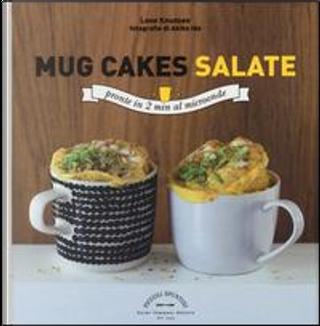 Mug cakes salate. Pronte in 2 minuti al microonde by Lene Knudsen