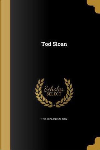 TOD SLOAN by Tod 1874-1933 Sloan