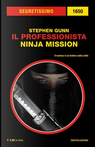 Il Professionista: Ninja Mission by Stephen Gunn