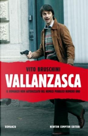 Vallanzasca by Vito Bruschini