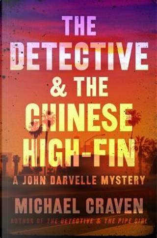 The Detective & the Chinese High-Fin by Michael Craven