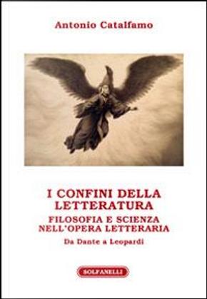 I confini della letteratura. Filosofia e scienza nell'opera letteraria. Da Dante a Leopardi by Antonio Catalfamo