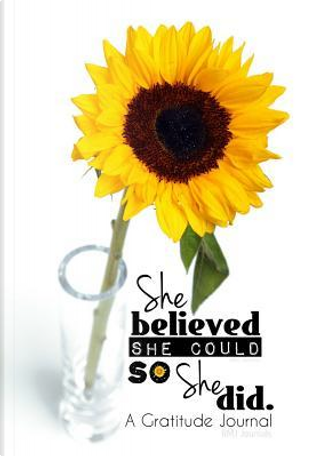 She Believed She Could So She Did Journal by Rogena Mitchell-Jones