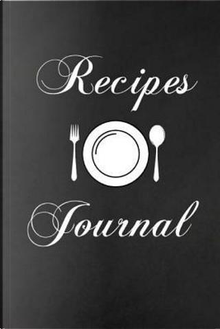 Recipes Journal by Jk Recipes Journal