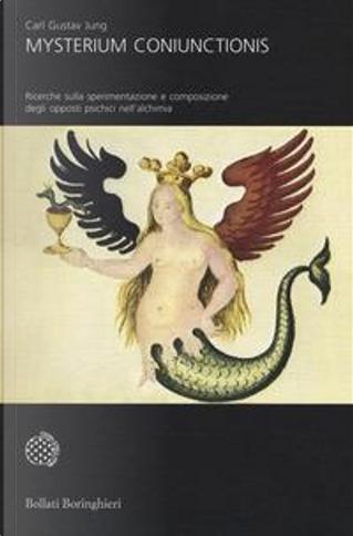 Mysterium coniunctionis. Ricerche sulla separazione e composizione degli opposti psichici nell'alchimia by Carl Gustav Jung