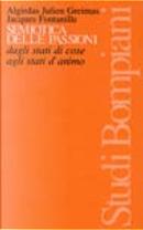 Semiotica delle passioni by Algirdas Julien Greimas, Jacques Fontanille