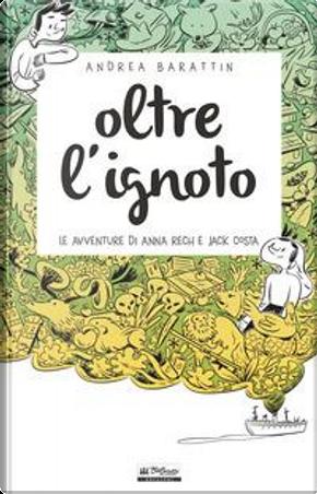 Oltre l'ignoto. Le avventure di Anna Rech e Jack Costa by Andrea Barattin