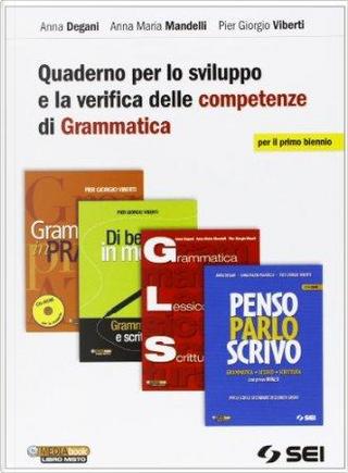 Quaderno per lo sviluppo e la verifica delle competenze. Per il biennio delle Scuole superiori by Anna Degani