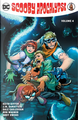Scooby Apocalypse Vol. 4 by Keith Giffen, J.M. DeMatteis