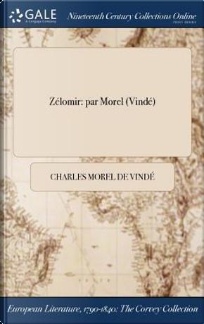 Zélomir by Charles Morel de Vindé