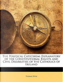 The Political Catechism by Thomas Wyse