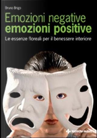 Emozioni negative, emozioni positive by Bruno Brigo