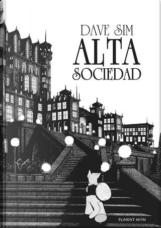 Cerebus: Alta sociedad by Dave Sim