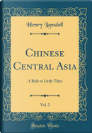 Chinese Central Asia, Vol. 2 by Henry Lansdell