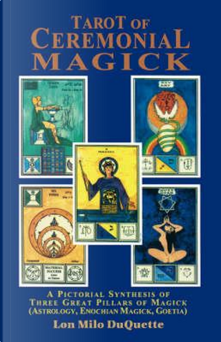 Tarot of Ceremonial Magick by Lon Milo Duquette