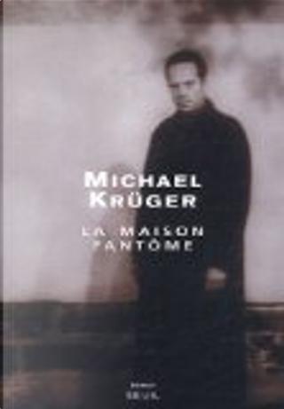 La maison fantôme by Michael Krüger