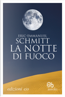 La notte di fuoco by Éric-Emmanuel Schmitt