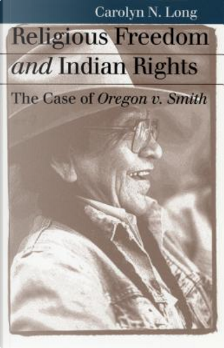 Religious Freedom and Indian Rights by Carolyn N. Long