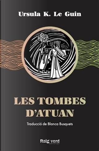 Les tombes d'Atuan by Ursula K. Le Guin