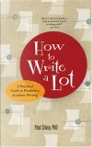 How to Write a Lot by Paul J. Silvia