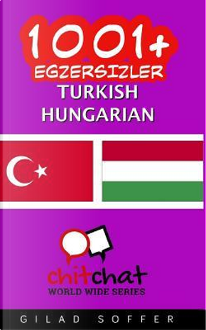 1001+ Exercises Turkish-hungarian by Gilad Soffer