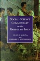 Social Science Commentary on the Gospel of John by Bruce J. Malina, Richard L. Rohrbaugh