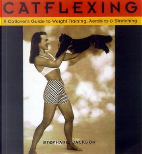 Catflexing by Stephanie Jackson