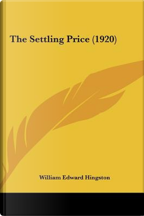 The Settling Price (1920) the Settling Price (1920) by William Edward Hingston
