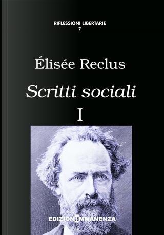 Scritti sociali - Vol. 1 by Élisée Reclus