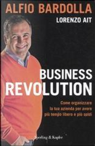 Business Revolution by Lorenzo Ait, Alfio Bardolla