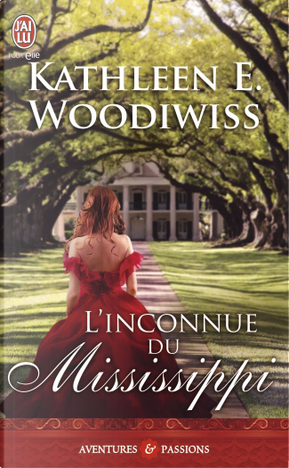 L'inconnue du Mississippi by Kathleen E. Woodiwiss