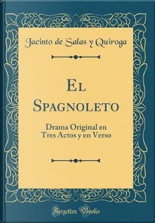 El Spagnoleto by Jacinto De Salas y Quiroga