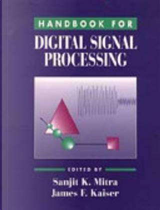 Handbook for digital signal processing by Sanjit Kumar Mitra