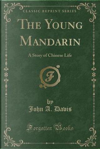 The Young Mandarin by John A. Davis