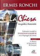 La Chiesa tra grido e fraternità. Laboratori sinodali su Evangelii gaudium con il linguaggio del cinema by Ermes Ronchi