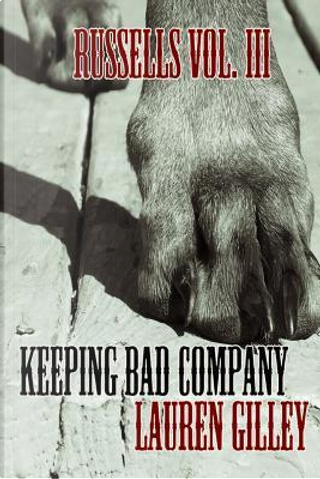 Keeping Bad Company by Lauren Gilley