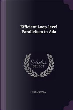 Efficient Loop-Level Parallelism in ADA by Michael Hind